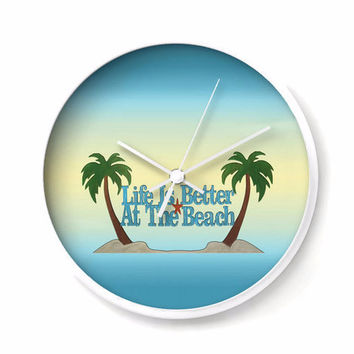 Life is Better at the Beach, Nautical Wall Clock