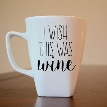 I Wish This Was Wine Coffee Mug, I Wish This Was Wine Coffee Cup, Wine Lovers Coffee Cup, Wine Lovers Coffee Mug, Wine Coffee Mug, Coffee
