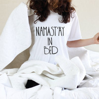 Namastay In Bed T Shirt