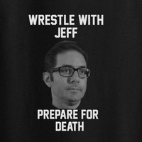 Wrestle with Jeff Prepare for Death Overwatch Tee t-shirt
