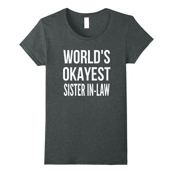 World's Okayest Sister In-Law Funny Christmas Gift Shirt