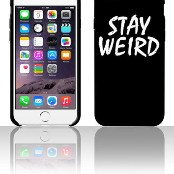 stay weird 5 5s 6 6plus phone cases