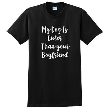 My dog is cuter than your boyfriend funny saying slogan graphic T Shirt