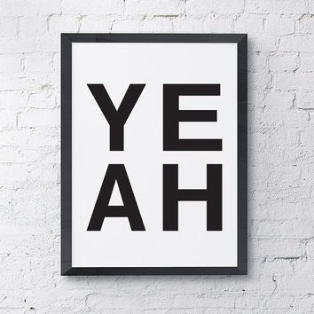 """Typography Poster """"YEAH"""" Motivational Inspirational Creative Quote Happy Print Wall Home Decor"""