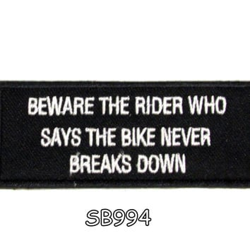 Beware the rider who says the bike Iron on Small Badge Patch for Biker Vest SB994