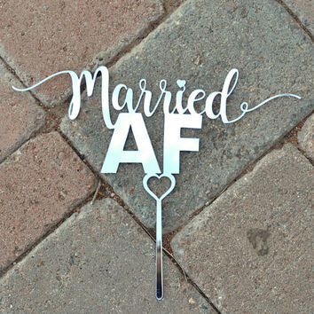 FUNNY CAKE TOPPER / Gold Wedding Cake Topper / Custom Cake Topper / Party Decor / Cake Topper / Funny Cake / Married A F