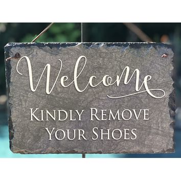 Handmade Slate Welcome Sign - Kindly Remove Your Shoes