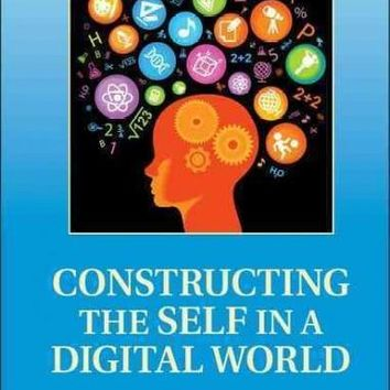 Constructing the Self in a Digital World (Learning in Doing)