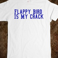 Trendy Flappy Bird Is My Crack T-Shirt