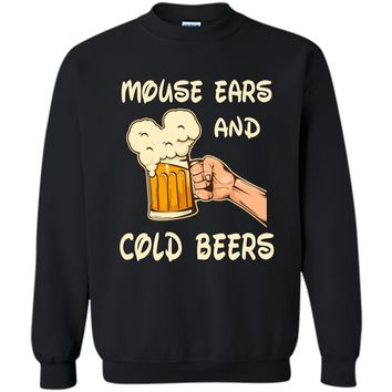 Mouse ears and cold beers Funny Drinker Drinking Shirt Printed Crewneck Pullover Sweatshirt 8 oz