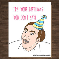 Nicolas Cage Funny Birthday Card Meme It's Your Birthday? You Don't Say Funny Boyfriend Girlfriend Husband Wife