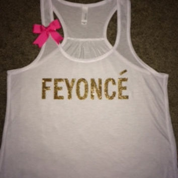 Feyonce - Racerback tank - Concert Tank - Fun tank - Womens Fitness Tank - Workout clothing