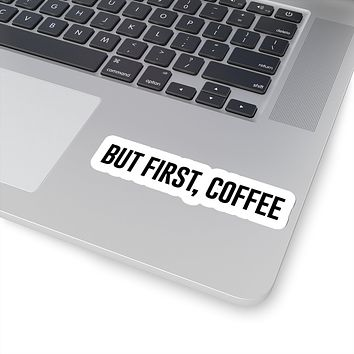 But First Coffee Vinyl Sticker, Best Friend Gift, Laptop Decals, Funny Stickers, Decal, Laptop Decal, Stickers Coffee