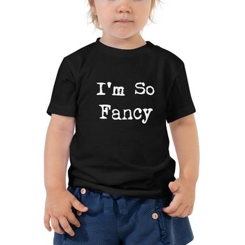 I'm So Fancy Toddler Short Sleeve Tee