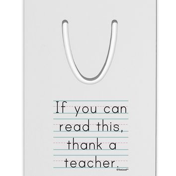 If You Can Read This - Thank a Teacher Aluminum Paper Clip Bookmark