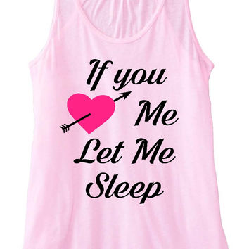 If You Love Me Let Me Sleep - Ruffles with Love - Racerback Tank