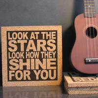 COLDPLAY - Yellow Lyrics -  Look At The Stars Look How They Shine For You - Cork Wall Art / Quote Hot Pad Trivet - Dorm Decor Back To School