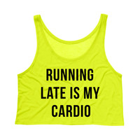 Running Late is My Cardio Tank Top Crop