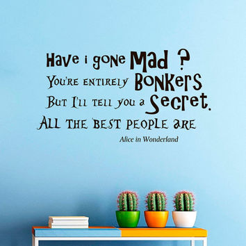 Wall Decals Alice in Wonderland Quote Decal Mad Hatter Have I Gone Bonkers Sayings Sticker Vinyl Decals Wall Decor Murals Z310