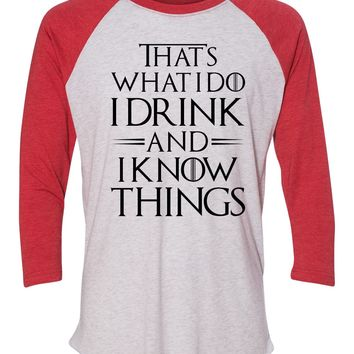 """Unisex Christmas Soft Tri-Blend Baseball T-Shirt """"That's What I Do I Drink And I Know Things"""" Rb Clothing Co"""