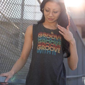 GROOVE WITH IT - Muscle Tee