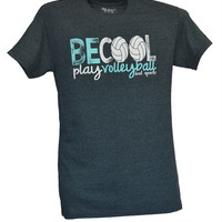 Be Cool Play Volleyball Tshirt