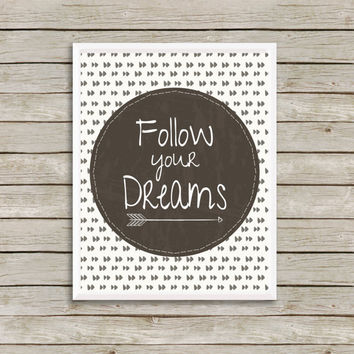 Follow Your Dreams Wall Art, Print 8 x 10 INSTANT Digital Download Printable