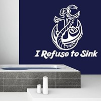 Wall Decals Quotes Vinyl Sticker Decal Quote I Refuse to Sink Anchor Home Decor Bedroom Art Design Interior NS673