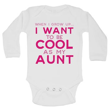 When I Grow Up... I Want To Be Cool As My Aunt Funny Kids Onesuit