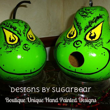 GRINCH Hand Painted Gourd Birdhouse or GRINCHMaS DECoRATION Table Centerpiece TWO to CHOOSE From GReAT GiFT ADoRABLE Designs by Sugarbear