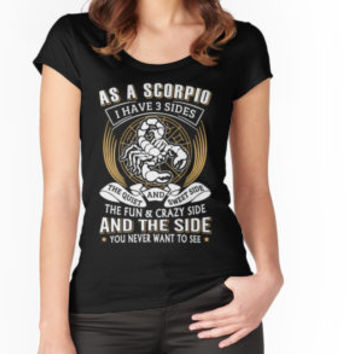 'As A Scorpio I Have 3 Sides' T-Shirt by niceredtee