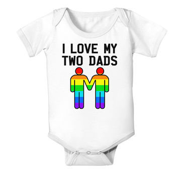 I Love My Two Dads LGBT Baby Bodysuit One Piece