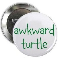 "AWKWARD TURTLE 1.25"" Pinback Button Badge / Pin"