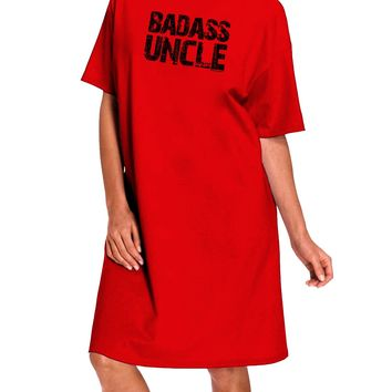 Badass Uncle Adult Wear Around Night Shirt and Dress by TooLoud