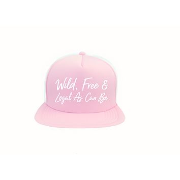 Wild Free and Legal as Can Be 21st Birthday Trucker Hat