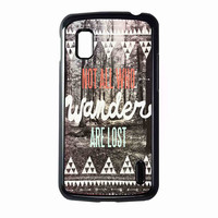 Tolkien Quote Not All Who Wander Are Lost For Nexus 4  CASE *RA*