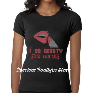 I do Beauty Your Avon Lady Rhinestone/Vinyl Combination Shirt