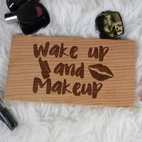 Wake Up And Makeup (6x11) Sign #29