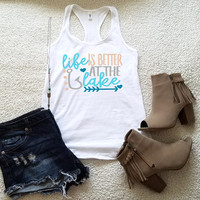 Life is better at the lake graphic tank top for women in racerback ladies women tumblr instagram gift