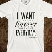 I Want All Of You, Forever, You & Me, Everyday (Shirt)
