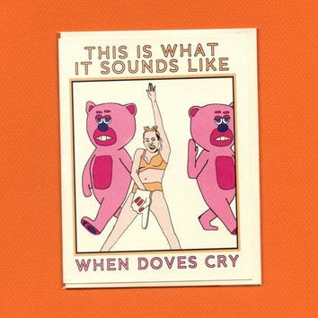 Miley Cyrus Card   When Doves Cry   Funny Greeting Card   Video Music Awards Performance   Original Illustration