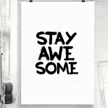 "Inspirational Print Motivational Quote ""Stay Awesome"" Handwritten Style Black and White Typographic Art Print Wall Decor Poster"
