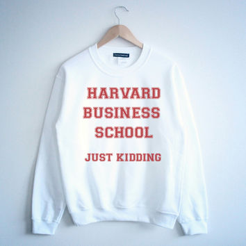 Harvard Just Kidding