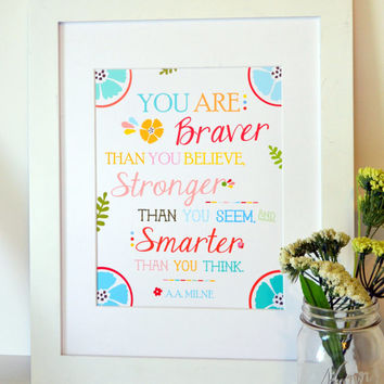 You are braver than you believe 8x10 print - winnie the pooh quote- inspirational quote- baby shower gift- quote for divorce