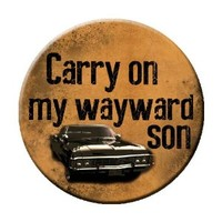 Carry on My Wayward Son Pinback Button