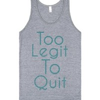 Too Legit To Quit-Unisex Athletic Grey Tank