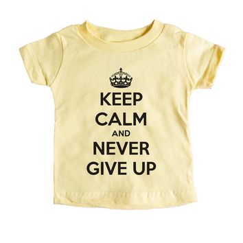 Keep Calm And Never Give Up Baby Tee