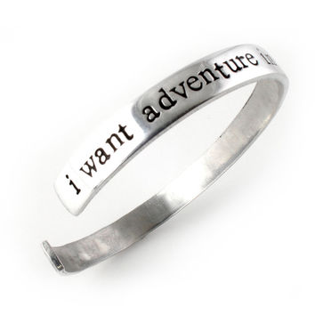 I want adventure in the great wide somewhere - Cuff Bracelet