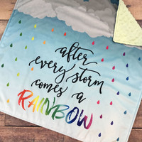 "After Every Storm Comes A Rainbow One Size Blanket • Minky • 50 x 65"" • Rainbow Baby • Loss • Pregnancy • Gift • Shower • 3-4 Week Turnaroun"