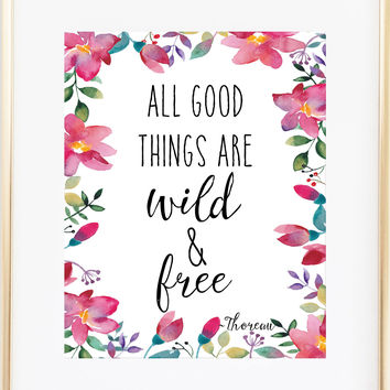Thoreau Print : All Good Things Are Wild and Free